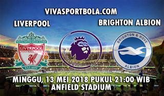 Prediksi Liverpool vs Brighton Hove Albion 13 Mei 2018