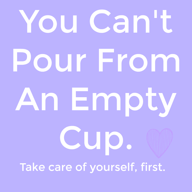 You Cant Pour From An Empty Cup. Take Care Of Yourself Quote