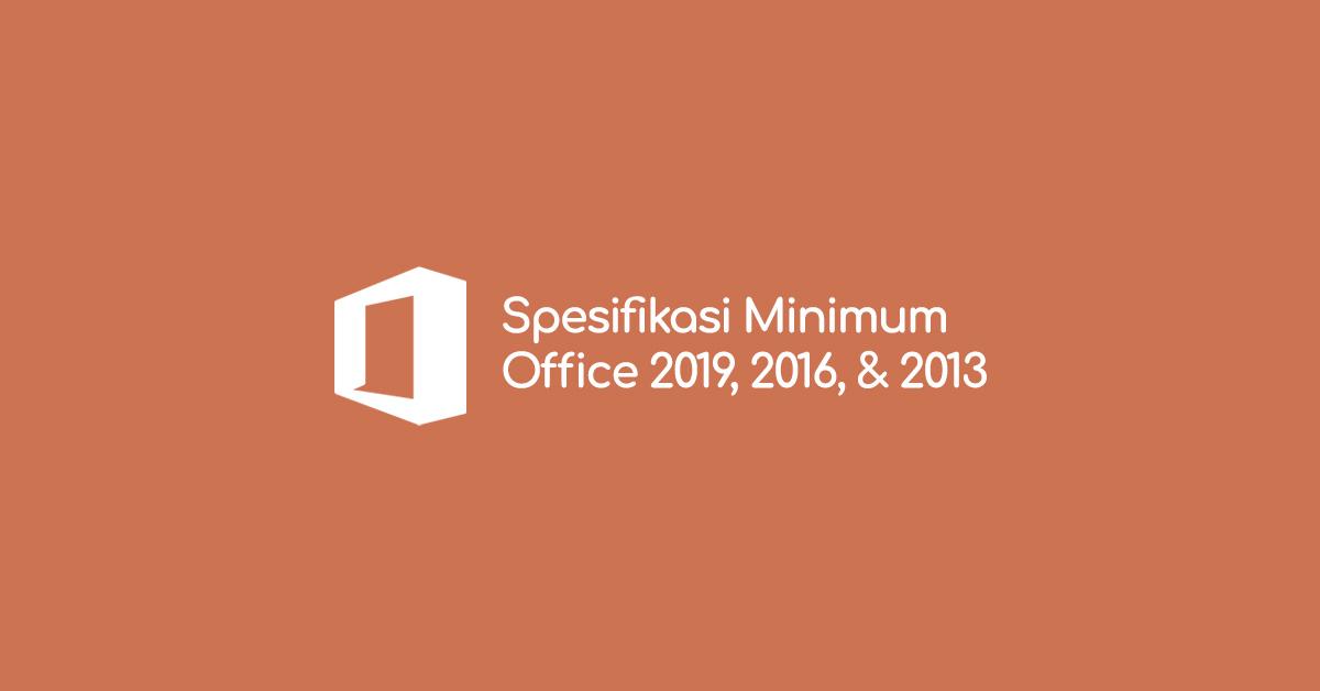 Spesifikasi Minimum Microsoft Office 2019, 2016, dan 2013
