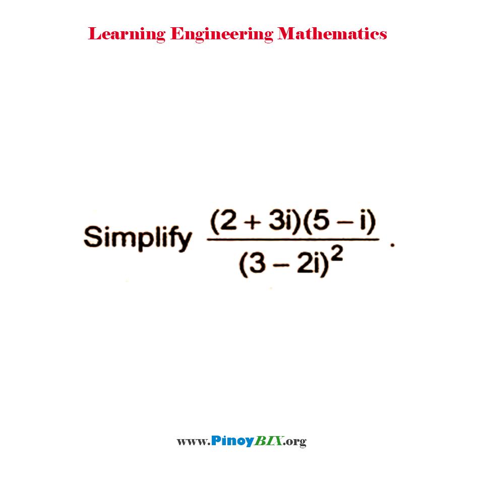 Simplify [(2+3i)(5-i)] / (3-2i)^2