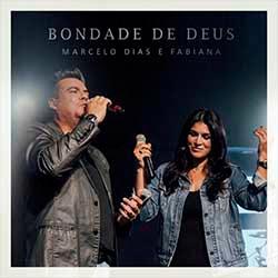 Bondade de Deus - Marcelo Dias e Fabiana