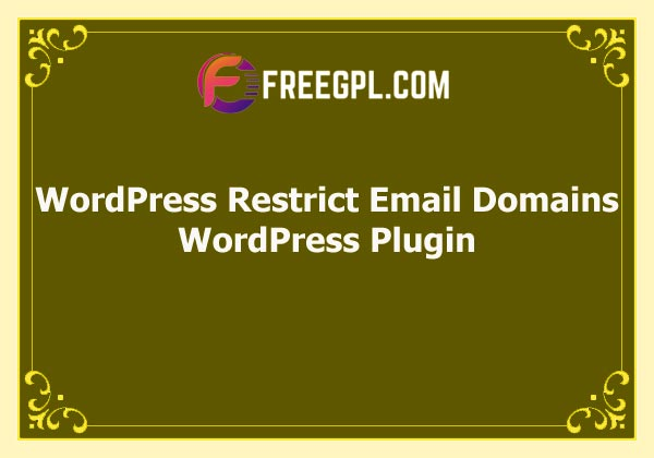 WordPress Restrict Email Domains Free Download