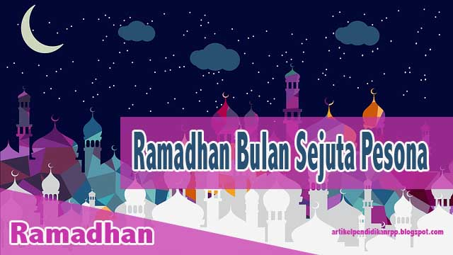 Ramadhan Bulan Sejuta Pesona