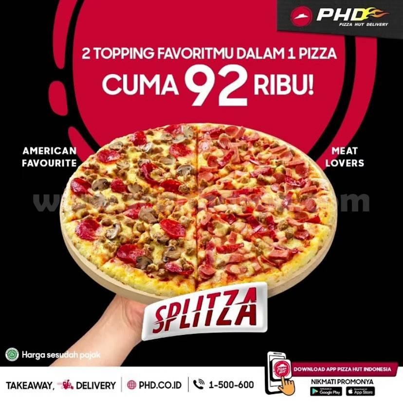 Promo PHD Terbaru Splitza - 1 Pizza 2 Topping harga cuma Rp. 92Ribu