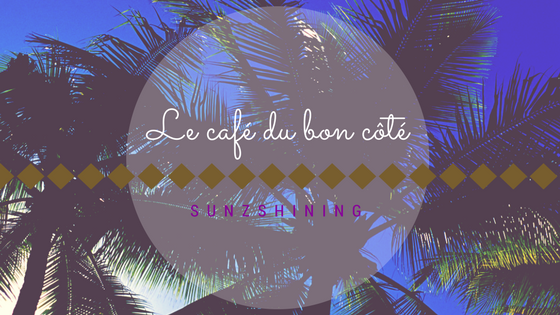 https://sunzshining.blogspot.com/2017/09/le-cafe-du-bon-cote.html