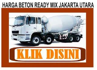 HARGA BETON COR JAKARTA UTARA, KLIK HARGA BETON READY MIX JAKARTA UTARA