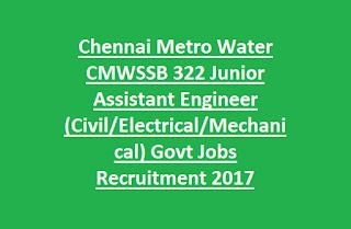 Chennai Metro Water CMWSSB 322 Junior Assistant Engineer (Civil, Electrical, Mechanical) Govt Jobs Recruitment Apply Online