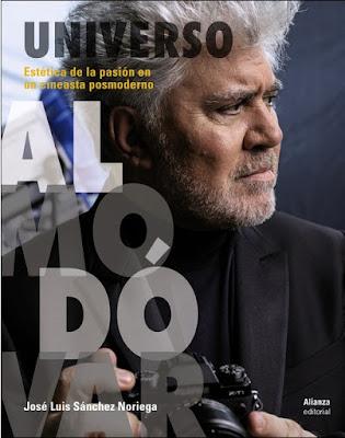 Universo Almodóvar. Estética de la pasión en un cineasta posmoderno de José Luis Sánchez Noriega
