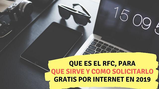 Que es el RFC, para que sirve y como solicitarlo gratis por internet en 2019
