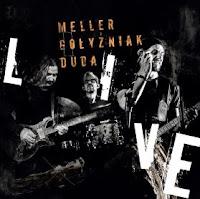 Meller Gołyźniak Duda - Live
