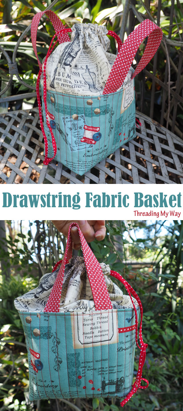 Make a fabric basket with a drawstring closure. Perfect to use for sewing accessories ~ Threading My Way