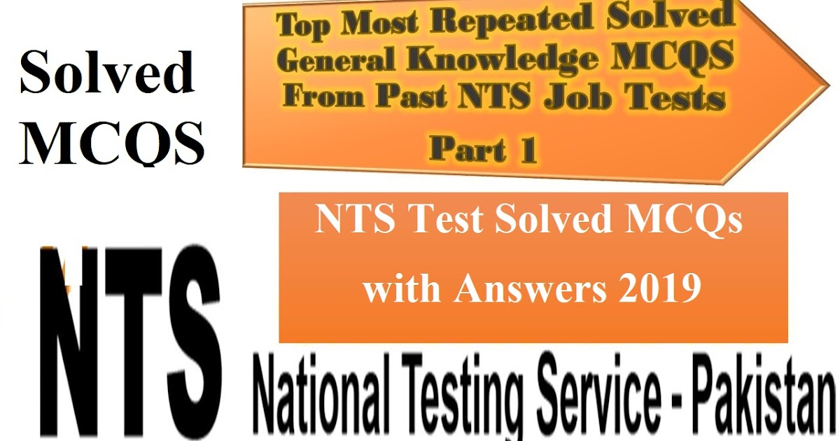 Test MCQS GENERAL KNOWLEDGE MCQS FOR NTS TEST