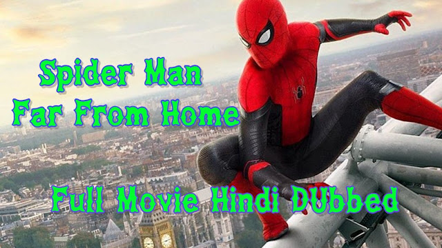 Spider-man-far-from-home-full-movie-hindi-dubbed-watch-online-2019