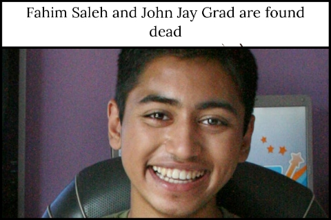 Fahim Saleh and John Jay Grad are found dead