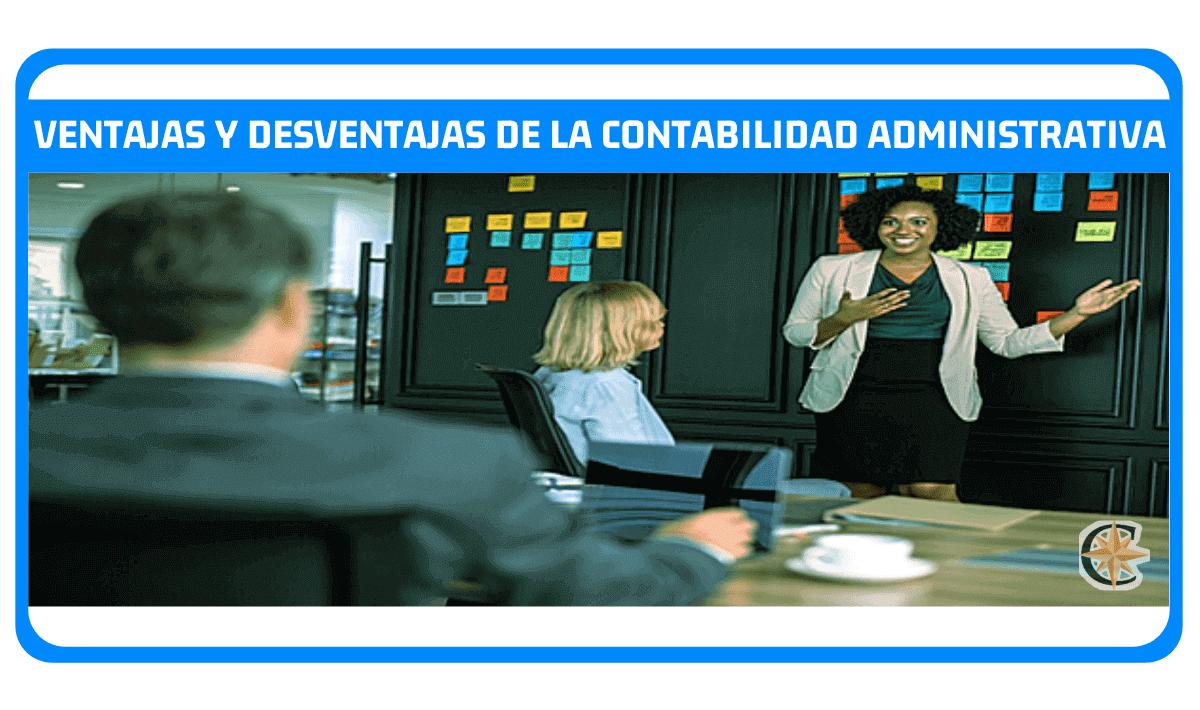 ventajas y desventajas de la contabilidad administrativa