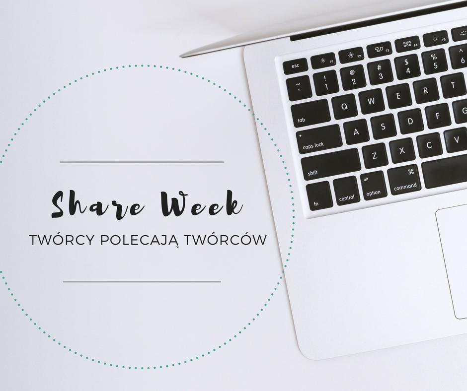 Twórcy polecają tworców, czyli Share Week 2018