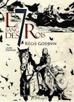 couverture du livreLe sang des sept rois 1 de Régis Goddyn