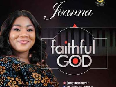 [Gospel] Joanna – Faithful God ( Prod By Jayjayondbeat)