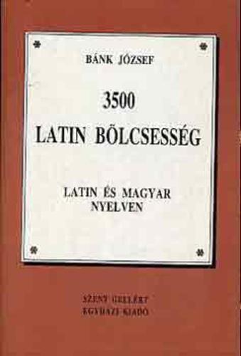 Bánk József: 3500 latin bölcsesség