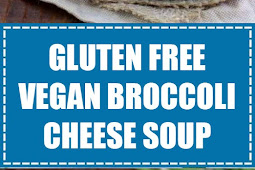 Gluten Free + Vegan Broccoli Cheese Soup