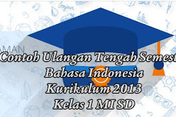 Contoh Ulangan Tengah Semester Bahasa Indonesia Kurikulum 2013 Kelas 1 MI SD