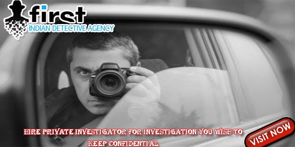 Private Detective Agency, Detective Agency in India, Detective Agency in Delhi, Best Detective Agency in Delhi
