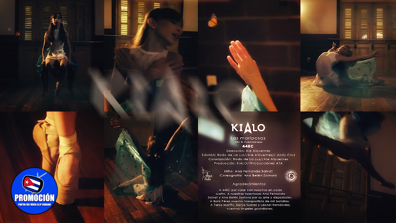 KIALO - ¨Las Mariposas¨ - Videoclip - Director: Alejandro Albuernes. Portal Del Vídeo Clip Cubano. Música cubana. Canción. Ballet. Cuba.