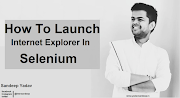 How To Launch Internet Explorer Browser in Selenium Webdriver