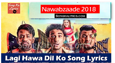 lagi-hawa-dil-ko-lyrics-song-sung-mika-singh-gurinder-nawabzaade-2018-movie