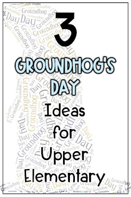 three groundhogs day ideas to use in the grade 4 5 6 classroom