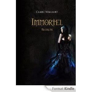 http://lesreinesdelanuit.blogspot.fr/2014/05/immortel-t2-secrets-de-claire-wallaert.html