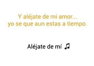Camila Aléjate de mí significado de la canción.