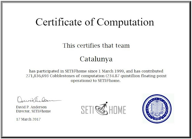 This certifies that team  Catalunya  has participated in SETI@home since 1 March 1999, and has contributed 271,839,350 Cobblestones of computation (234.87 quintillion floating-point operations) to SETI@home.    David P. Anderson  Director, SETI@home  17 March 2017