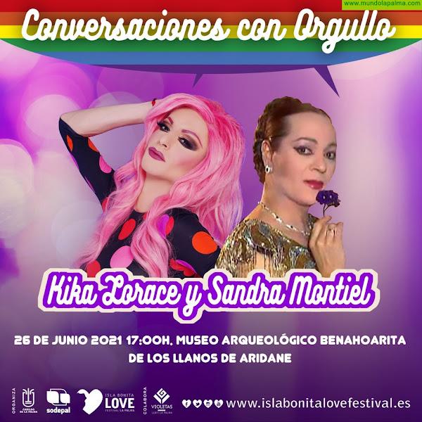 Sodepal pone en marcha este sábado 26 de junio 'Conversaciones con Orgullo' de la mano de Sandra Montiel y Kika Lorarce