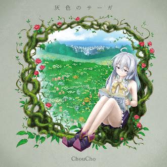 [Lirik+Terjemahan] ChouCho - Haiiro no Saga (Kisah Berwarna Abu-abu)
