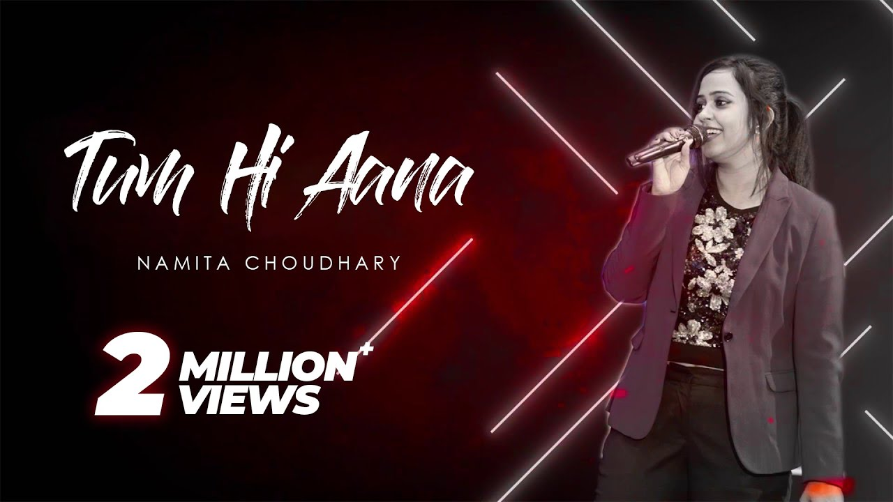 Tum Hi Aana Lyrics Female Cover Marjaavaan | Namita Choudhary