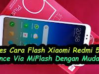 Sukses Cara Flash Xiaomi Redmi 5 Plus Vince Via MiFlash Dengan Mudah