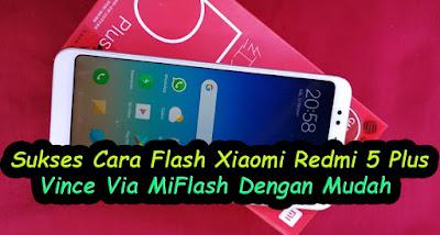 Cara, Flash, Xiaomi, Redmi, 5 Plus, Vince, Bootloop, Via, MiFlash Tool, tutorial, hp xiaomi, miflashtool, redmi 5 plus,