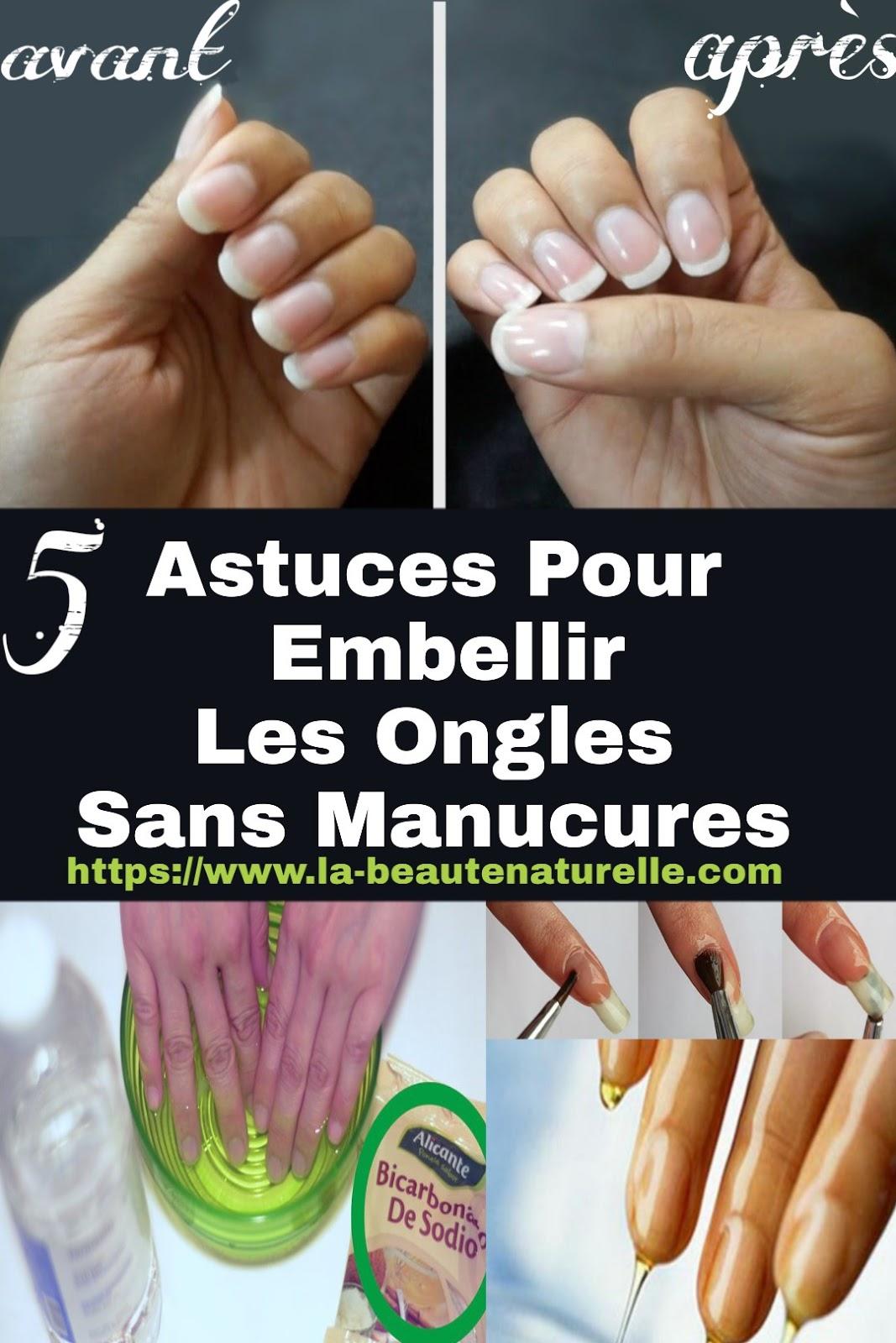 5 Astuces Pour Embellir Les Ongles Sans Manucures
