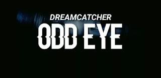 DREAMCATCHER - Odd Eye Lyrics (English Translation)