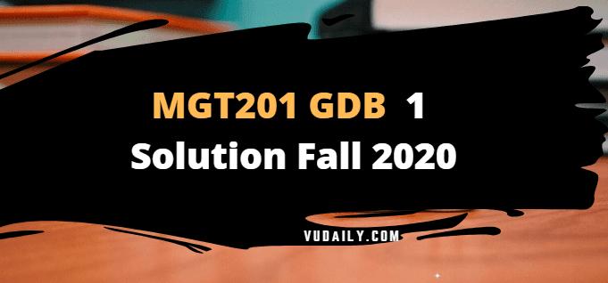 MGT201 GDB 1 Solution Fall 2020