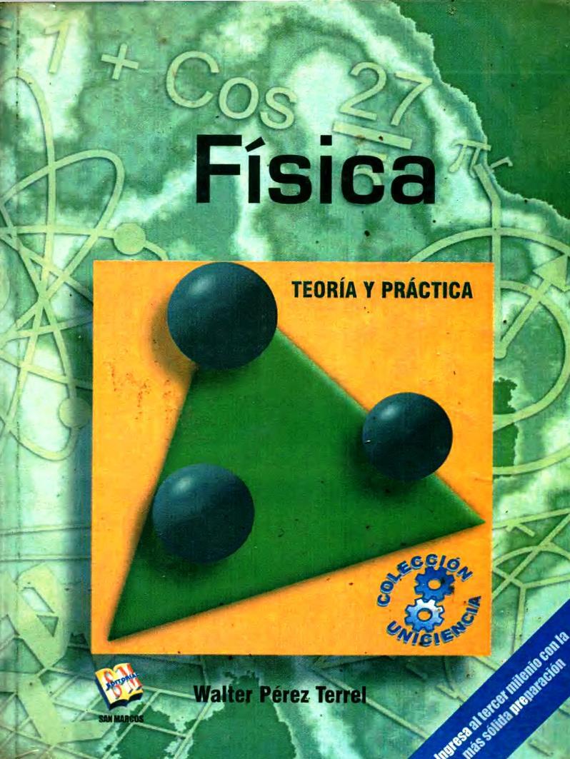 Física: Teoría y práctica – Walter Pérez Terrel