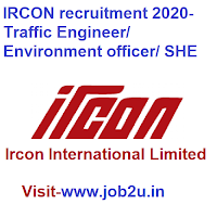 IRCON recruitment 2020, Traffic Engineer, Environment officer, SHE