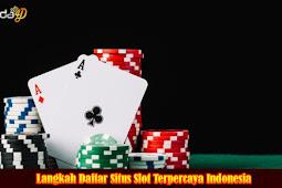 Langkah Daftar Situs Slot Terpercaya Indonesia