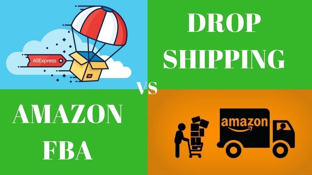 Nên chọn bán hàng Dropshipping hay Amazon FBA