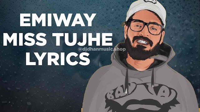 Emiway – Miss Tujhe Lyrics In Hindi