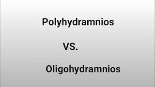 What is Polyhydramnios and Oligohydramnios?