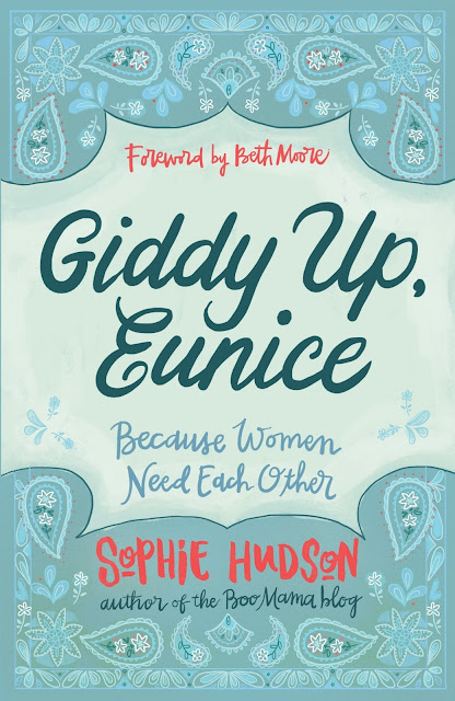 Giddy Up, Eunice: Because Women Need Each Other by Sophie Hudson