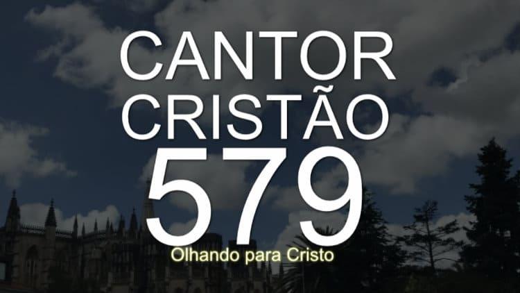 Olhando para Cristo - Cantor Cristão 579 - Cifra melódica
