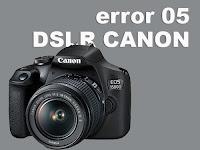 Arti Kode Error 05 Mengatasi Memperbaiki Kamera Canon